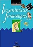 Les animaux fantastiques - Écrit livres, cycle 2