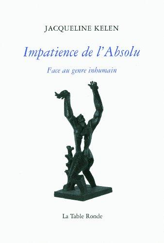 Impatience de l'Absolu: Face au genre inhumain