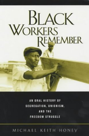 black-workers-remember-an-oral-history-of-segregation-unionism-and-the-freedom-struggle-george-gund-