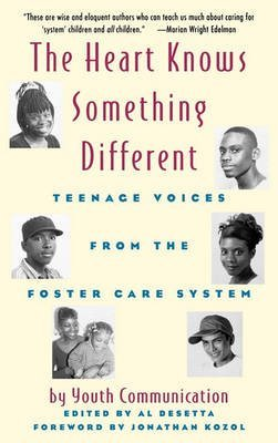 [(The Heart Knows Something Different : Teenage Voices from the Foster Care System)] [By (author) Youth Communication ] published on (October, 1996)