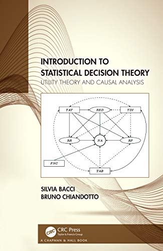 Introduction to Statistical Decision Theory: Utility Theory and Causal Analysis (English Edition)
