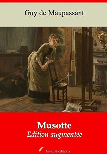 Musotte | Edition Intégrale Et Augmentée: Nouvelle Édition 2019 Sans Drm por Guy De Maupassant