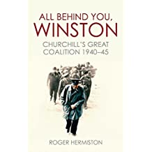 All Behind You, Winston: Churchill's Great Coalition 1940-45
