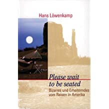 Please wait to be seated. Bizarres und Erheiterndes vom Reisen in Amerika. Reise Know-How
