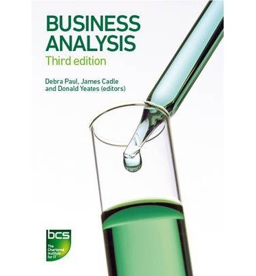 [(Business Analysis)] [ By (author) James Cadle, By (author) Malcolm Eva, By (author) Keith Hindle, By (author) Debra Paul, By (author) Paul Turner, By (author) Craig Rollason, By (author) Donald Yeates, Edited by Debra Paul, Edited by Donald Yeates, Edited by James Cadle ] [October, 2014]