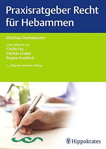 Praxisratgeber Recht für Hebammen (Edition Hebamme)