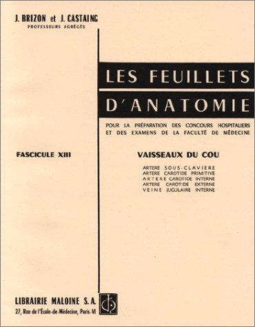 Les feuillets d'anatomie, fascicule XIII : Vaisseaux du cou