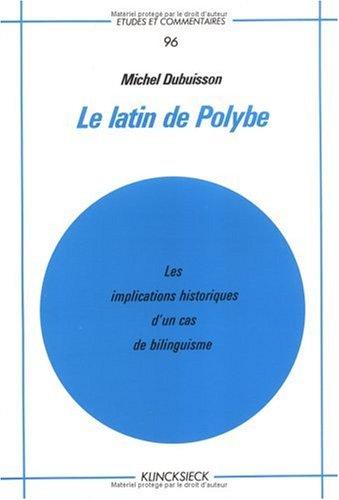 Le latin de polybe : les implications historiques d'un cas de bilinguisme