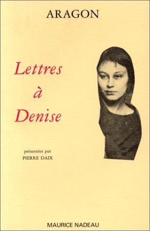 Lettres à Denise par Louis Aragon