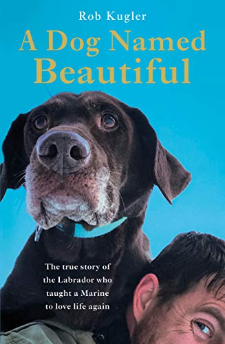 A Dog Named Beautiful: The true story of the Labrador