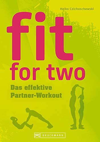Fitnessübungen für zuhause mit Partner: Fit for two - das effektive Partner-Workout. Fit ohne Geräte werden dank effektivem Workout. Abnehmen und schlank werden mit Spaß