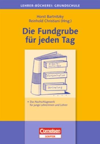 Lehrerbücherei Grundschule - Ideenwerkstatt: Die Fundgrube für jeden Tag: Das Nachschlagewerk für junge Lehrerinnen und Lehrer