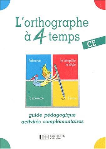 L'orthographe à 4 temps, CE. Guide pédagogique
