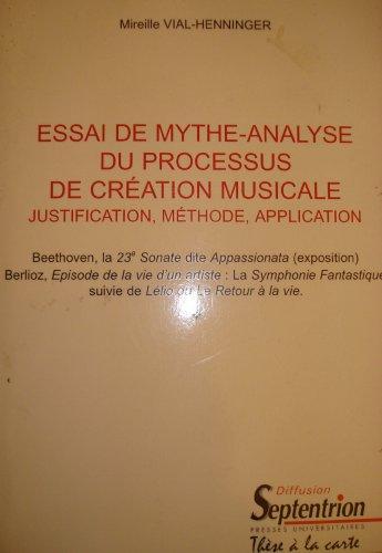Essai de mythe-analyse du processus de création musicale. Justification, méthode, application
