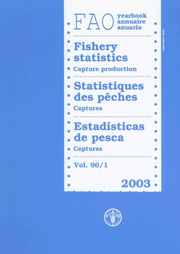 FAO Yearbook: Fishery Statistics - Capture Production 2003: 96 (FAO Fisheries Series) por Food and Agriculture Organization of the United Nations