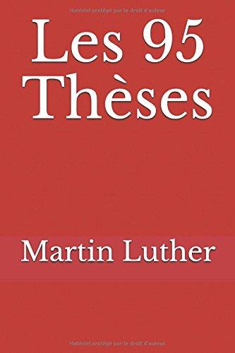 Les 95 Thèses par Martin Luther