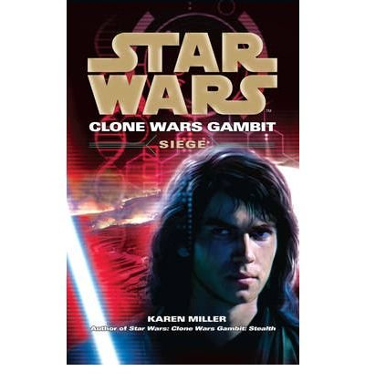 [Star Wars: Clone Wars Gambit - Siege] [by: Karen Miller] par Karen Miller
