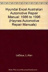 Hyundai Excel Australian Automotive Repair Manual: 1986 to 1996 (Haynes Automotive Repair Manuals)