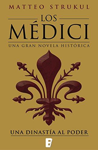 Los Medici. Una dinastía al poder de [Strukul, Matteo]