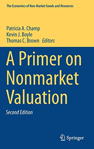 A Primer on Nonmarket Valuation (The Economics of Non-Market Goods and Resources, Band 13)