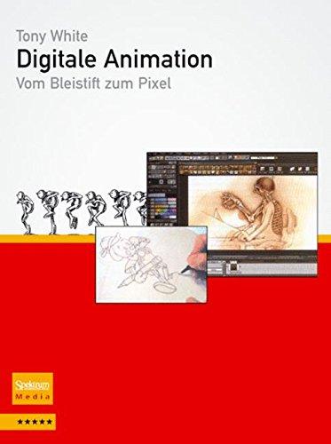 Preisvergleich Produktbild Digitale Animation: Vom Bleistift zum Pixel