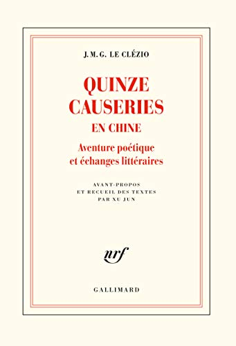 Quinze causeries en Chine: Aventure poétique et échanges littéraires