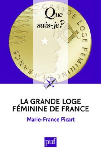 La Grande Loge Féminine de France par Marie-France Picart