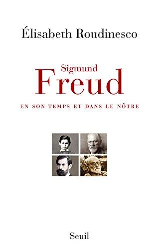 Sigmund Freud, en son temps et dans le nôtre - Prix Décembre 2014