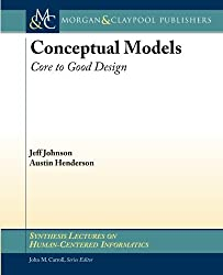 Conceptual Models: Core to Good Design (Synthesis Lectures on Human-Centered Informatics) by Austin Henderson (2011-12-12)
