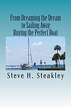 From Dreaming the Dream to Sailing Away: Buying the Perfect Boat: 15 Steps to Buy Your Perfect Cruising Vessel and Sail Away Epub Descargar