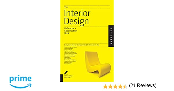 The Interior Design Reference Specification Book Everything Designers Need To Know Every Day Indispensable Guide Amazoncouk Linda OShea