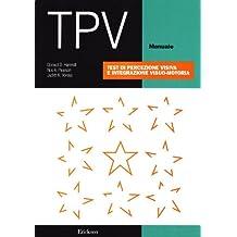 TPV. Test di percezione visiva e integrazione visuo-motoria (Test e strum. valutazione psicol. educat.)