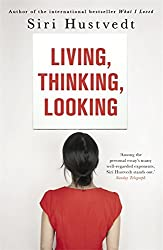 Living, Thinking, Looking by Siri Hustvedt (2013-02-14)