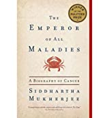 [(The Emperor of All Maladies: A Biography of Cancer)] [Author: Siddhartha Mukherjee] published on (October, 2011)