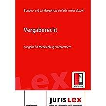 Vergaberecht Ausgabe für Mecklenburg-Vorpommern, Rechtsstand 22.08.2017, Bundes- und Landesrecht einfach immer aktuell (juris Lex)