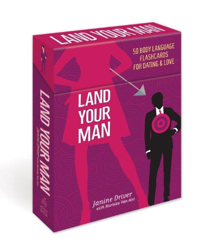 Janine Driver (Land Your Man: 50 Body Language Flashcards for Dating and Love)