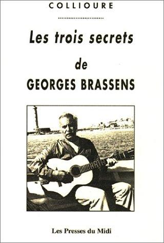 Les Trois Secrets de Georges Brassens