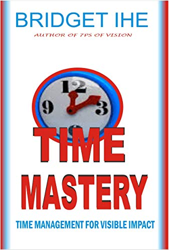 TIME MASTERY: Time Management for Visible Impact (English Edition)