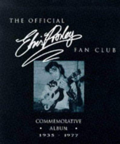 The Official Elvis Presley Fan Club Commemorative Album 1935-1977: 1935-77 -