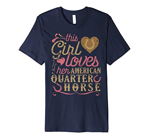 American Quarter Horse Shirt - This Girl Loves Her Quarter - Quarter Horse T-shirt