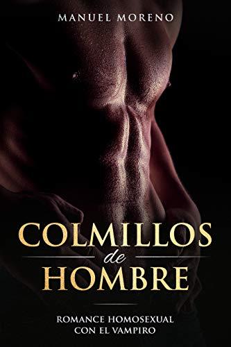 Colmillos de Hombre: Romance Homosexual con el Vampiro (Novela Romántica Gay) (Spanish Edition)