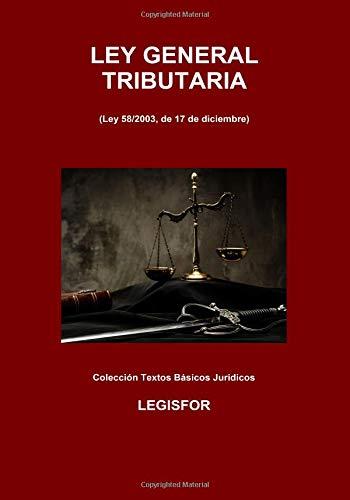 Ley General Tributaria: 4.ª edición (septiembre 2018). Colección Textos Básicos Jurídicos