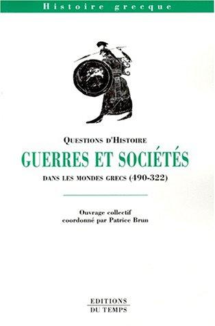 Questions d'histoire : Guerres et sociétés dans les mondes grecs, 490-322