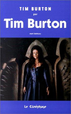 Tim Burton par Tim Burton par Mark Salisbury