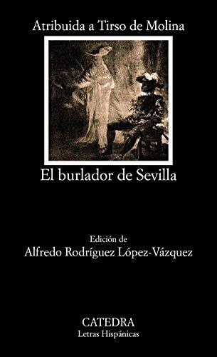 El burlador de Sevilla o El convidado de piedra (Letras Hispánicas) por Tirso de Molina (atribuido a)