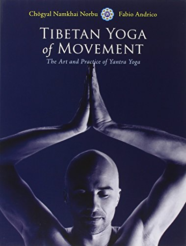 Tibetan Yoga of Movement: Art and Practice of Yantra Yoga