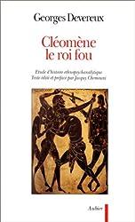 CLEOMENE LE ROI FOU. Etude d'histoire ethnopsychanalytique