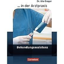 ... in der Arztpraxis - Aktuelle Ausgabe: Behandlungsassistenz in der Arztpraxis: Schülerbuch