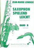 SAXOPHON SPIELEND LEICHT B - SAX - LONDEIX JEAN MARIE