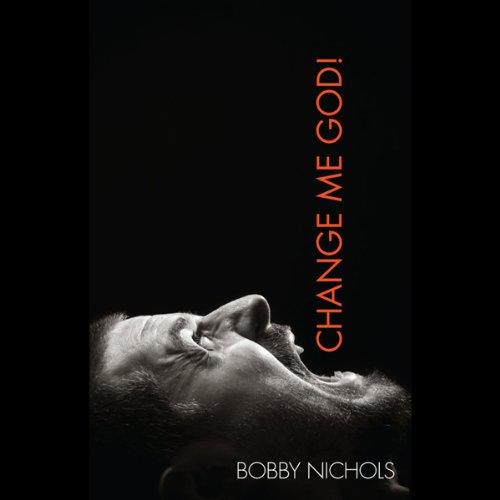 Change Me God!  Audiolibri